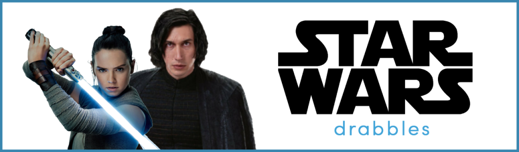 Header for Star Wars drabbles with Rey and Kylo Ren images.